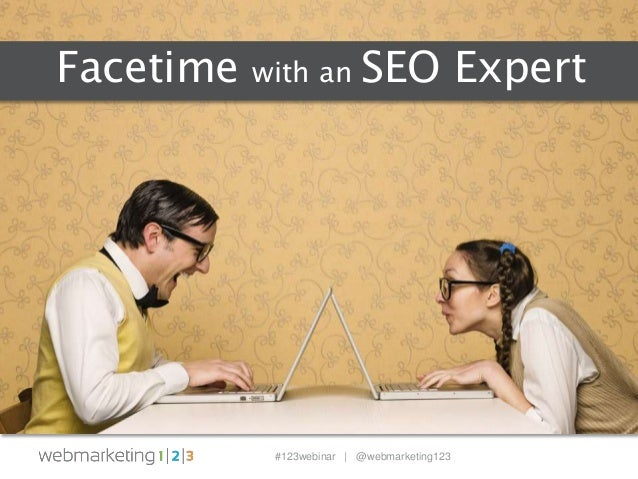 Facetime With an SEO Expert | slides 3-4-14