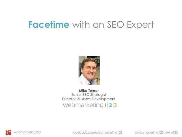 Facetime with an SEO Expert - Webmarketing123 slides