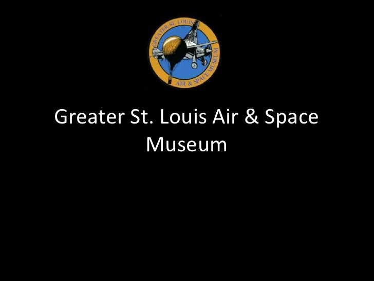 Greater St. Louis Air & Space Museum<br />