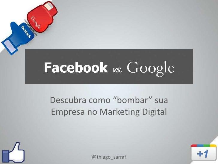 """Descubra como """"bombar"""" suaEmpresa no Marketing Digital         @thiago_sarraf"""