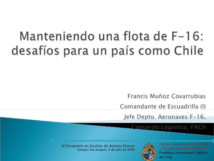 Francis Muñoz Covarrubias                                      Comandante de Escuadrilla (I)                              ...