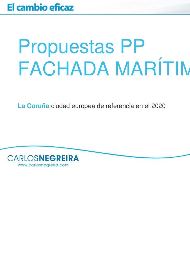 Propuestas PPFACHADA MARÍTIMALa Coruña ciudad europea de referencia en el 2020
