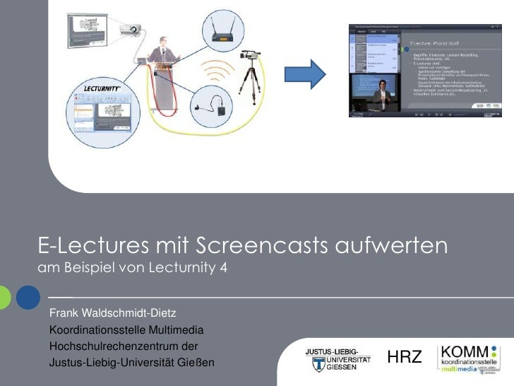 E-Lectures mit Screencasts aufwertenam Beispiel von Lecturnity 4<br />Frank Waldschmidt-Dietz<br />Koordinationsstelle Mul...