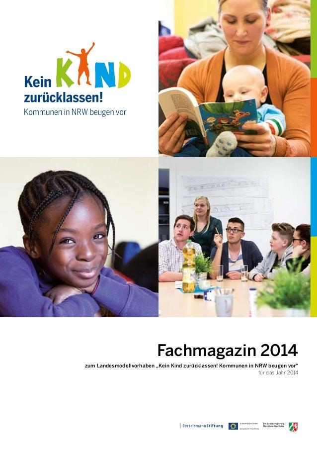 """Fachmagazin 2014  zum Landesmodellvorhaben """"Kein Kind zurücklassen! Kommunen in NRW beugen vor""""  für das Jahr 2014"""