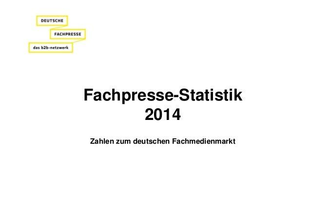 Fachpresse-Statistik 2014 Zahlen zum deutschen Fachmedienmarkt