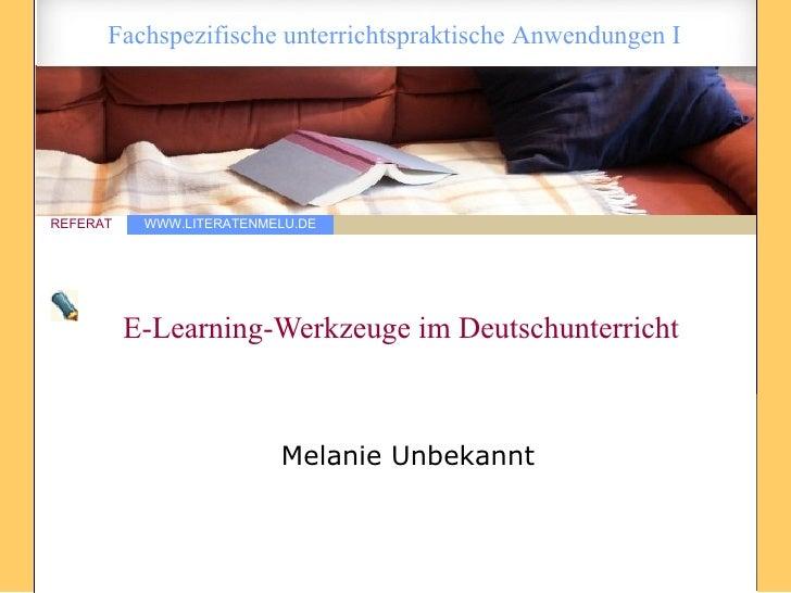 E-Learning-Werkzeuge im Deutschunterricht  Melanie Unbekannt