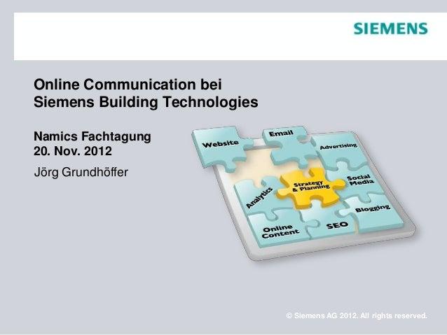 Online Communication beiSiemens Building TechnologiesNamics Fachtagung20. Nov. 2012Jörg Grundhöffer                       ...