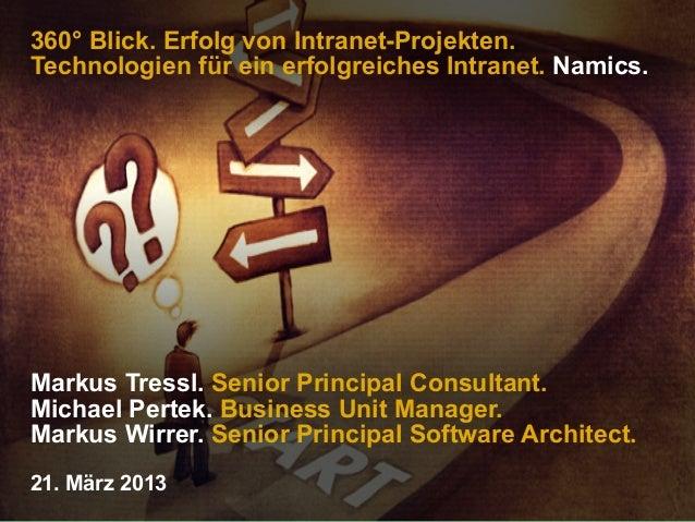 360° Blick. Erfolg von Intranet-Projekten.Technologien für ein erfolgreiches Intranet. Namics.Markus Tressl. Senior Princi...