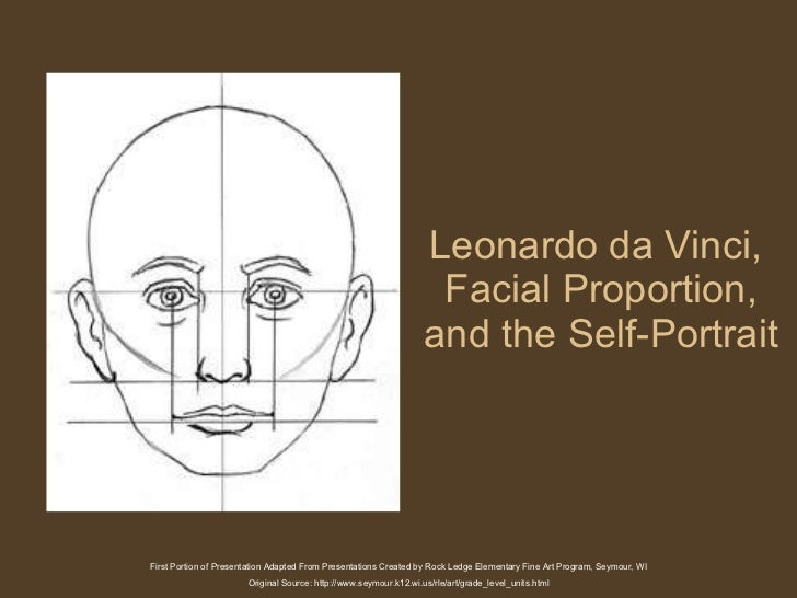 Leonardo da Vinci,  Facial Proportion, and the Self-Portrait First Portion of Presentation Adapted From Presentations Crea...