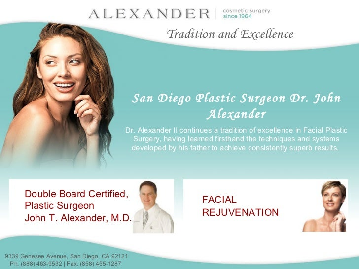 San Diego Plastic Surgeon Dr. John Alexander Dr. Alexander II continues a tradition of excellence in Facial Plastic Surger...