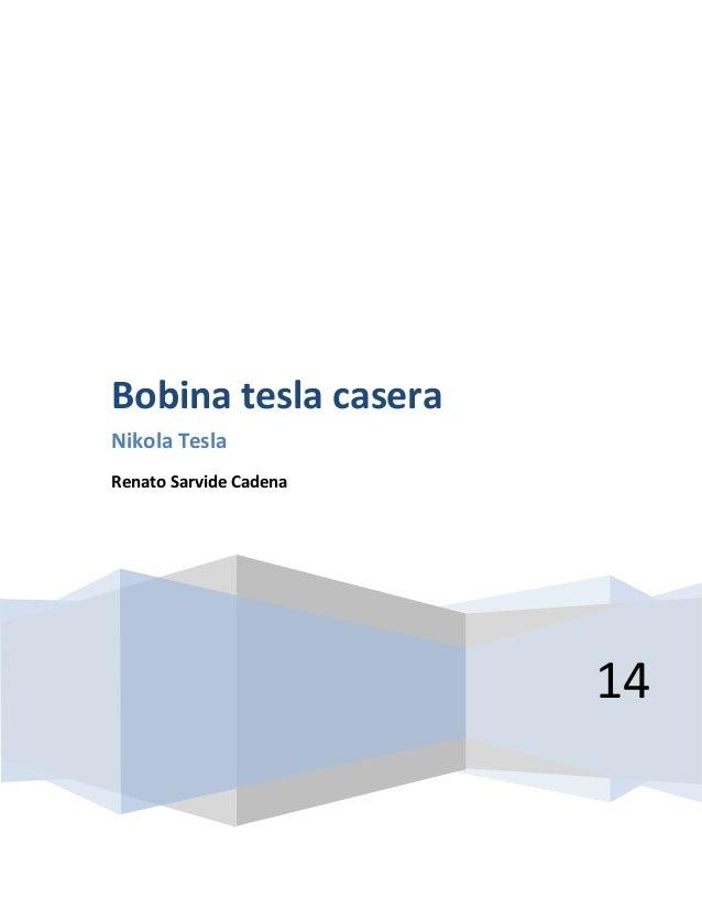 Bobina tesla casera Nikola Tesla Renato Sarvide Cadena  14