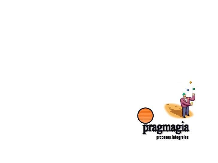 pragmagia procesos integrales