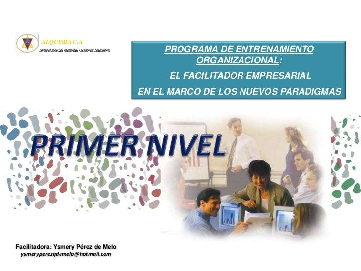 ALQUIMIA C.A<br />CENTRO DE FORMACIÓN  PROFESIONAL Y GESTIÓN DEL CONOCIMIENTO<br />PROGRAMA DE ENTRENAMIENTO ORGANIZACI...