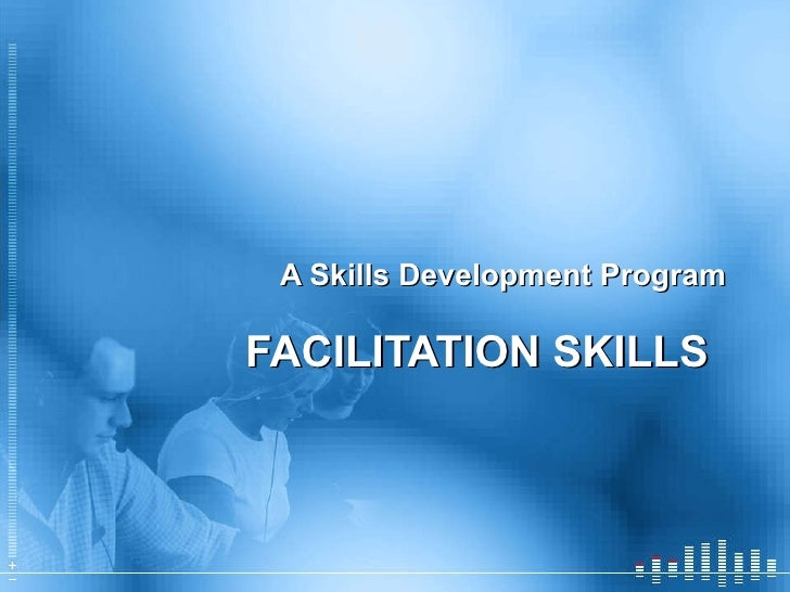 FACILITATION SKILLS  <ul><li>A Skills Development Program </li></ul>