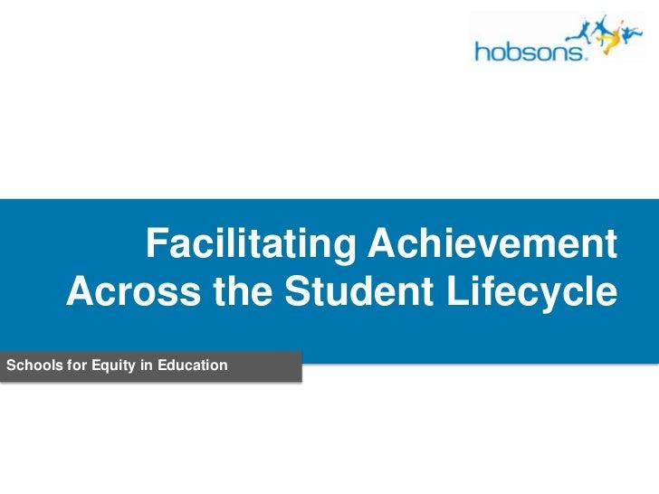 Facilitating Achievement Across the Student Lifecyle