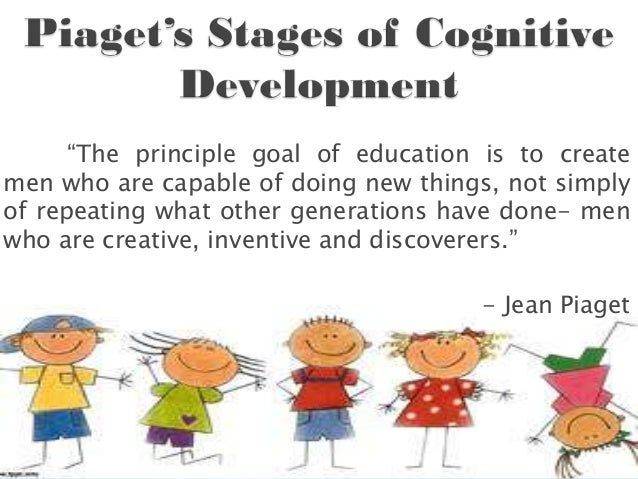 """""""The principle goal of education is to createmen who are capable of doing new things, not simplyof repeating what other ge..."""