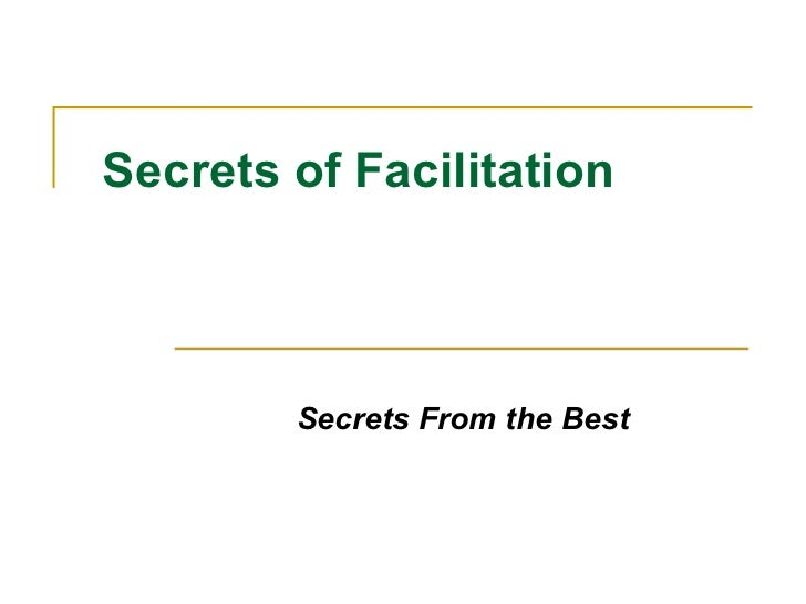 Secrets of Facilitation Secrets From the Best