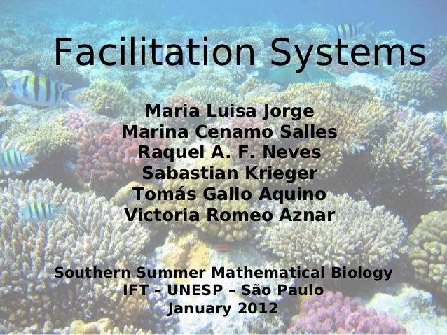 Facilitation Systems         Maria Luisa Jorge       Marina Cenamo Salles        Raquel A. F. Neves         Sabastian Krie...