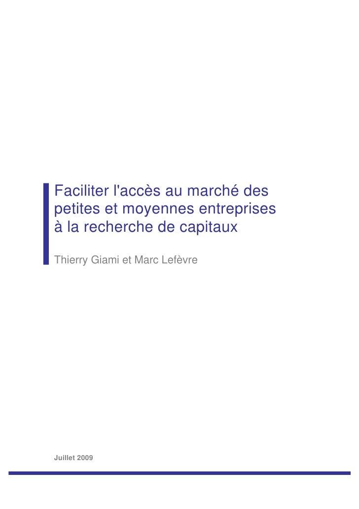 Faciliter laccès au marché despetites et moyennes entreprisesà la recherche de capitauxThierry Giami et Marc LefèvreJuille...