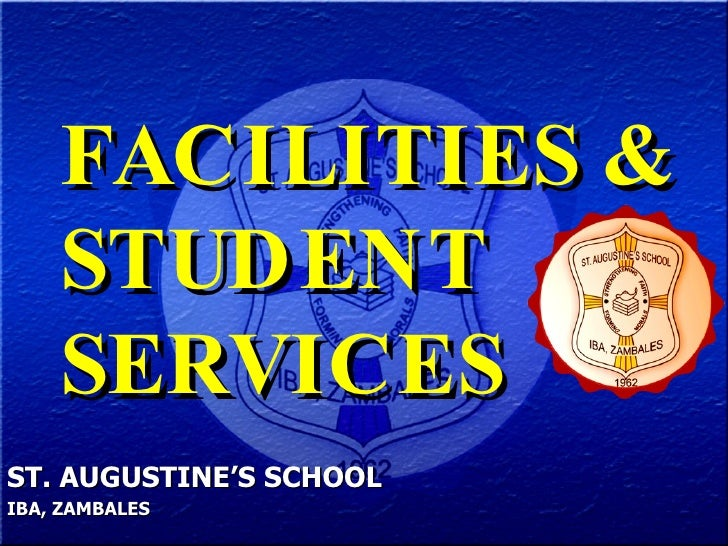 FACILITIES & STUDENT  SERVICES   ST. AUGUSTINE'S SCHOOL IBA, ZAMBALES