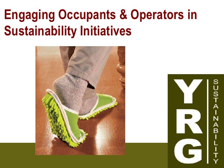 From Operators to Occupants: Engaging Everybody in Sustainability