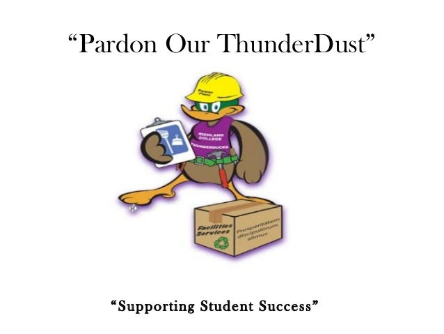 """""""Pardon Our ThunderDust""""  """"Supporting Student Success"""""""