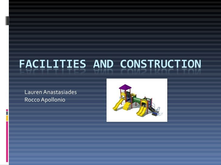 Facilities And Construction