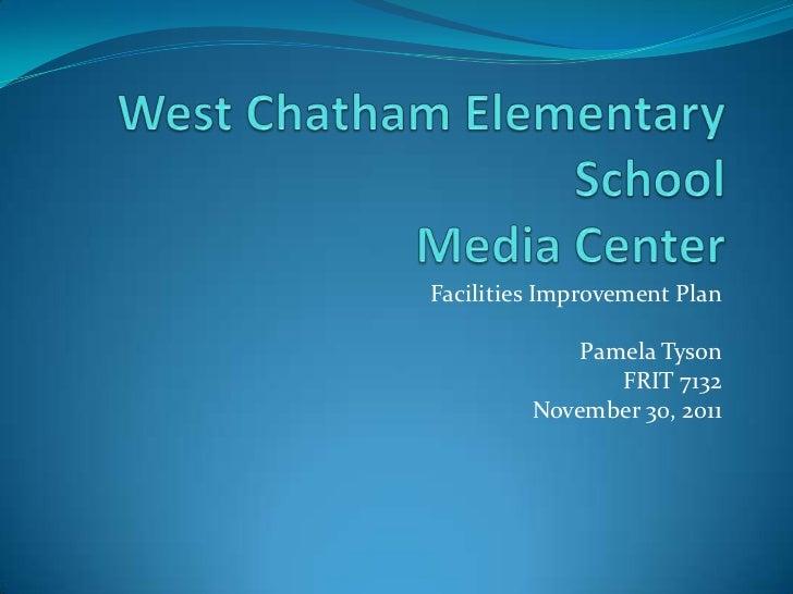 Facilities Improvement Plan             Pamela Tyson                FRIT 7132         November 30, 2011