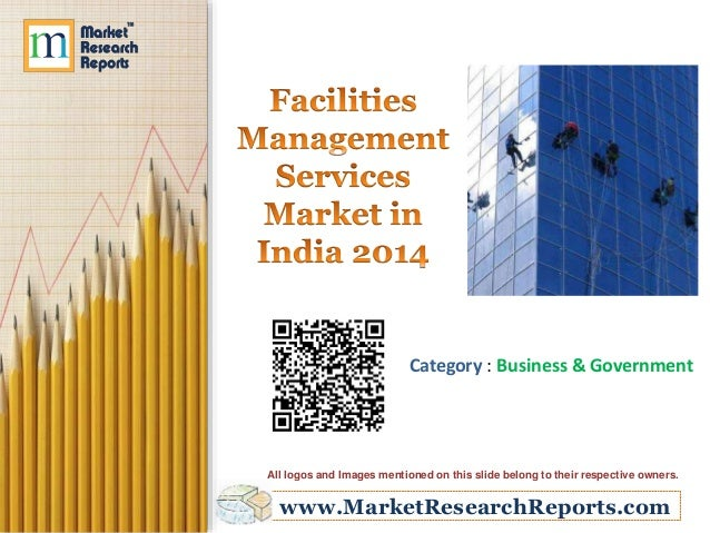 india facilities management services market 2014 For the fm industry from hard to soft facilities management solutions  works  as regional engineering manager, mena, supporting engineering services f.