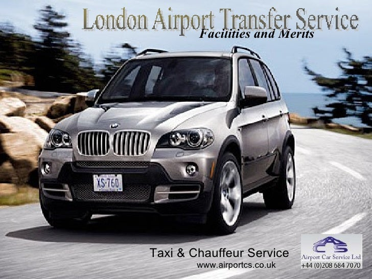 Facilities and Merits      Taxi & Chauffeur Service                           www.airportcs.co.uk