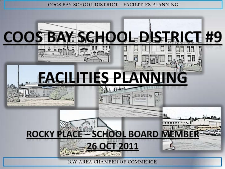 COOS BAY SCHOOL DISTRICT – FACILITIES PLANNING       BAY AREA CHAMBER OF COMMERCE