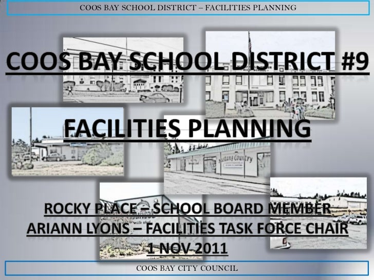 COOS BAY SCHOOL DISTRICT – FACILITIES PLANNING           COOS BAY CITY COUNCIL
