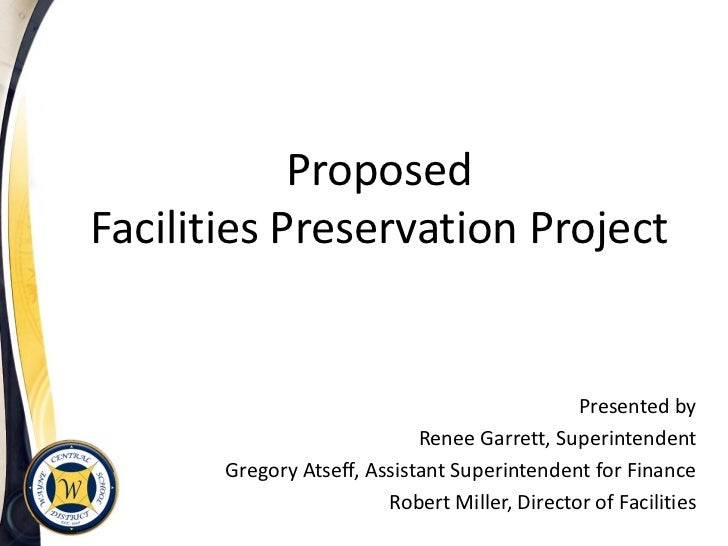 ProposedFacilities Preservation Project                                               Presented by                        ...
