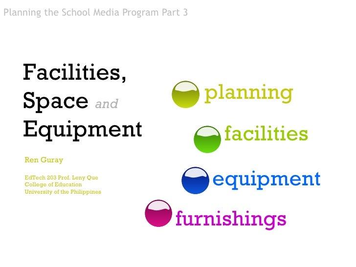 facilities Planning the School Media Program Part 3 planning equipment furnishings Facilities, Space  and   Equipment Ren ...