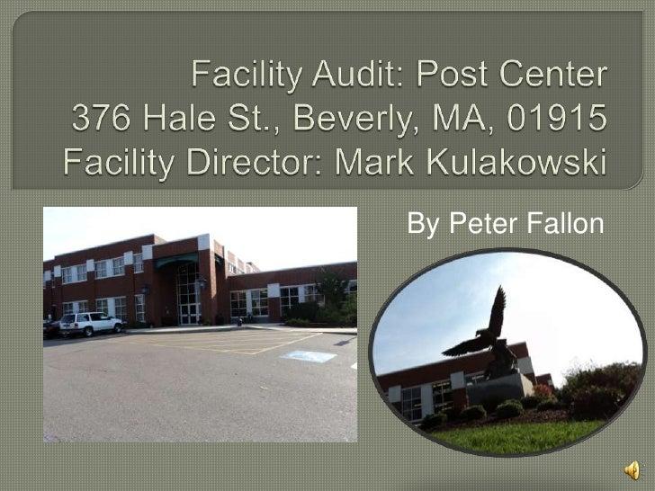 Facility Audit: Post Center376 Hale St., Beverly, MA, 01915Facility Director: Mark Kulakowski<br />By Peter Fallon<br />