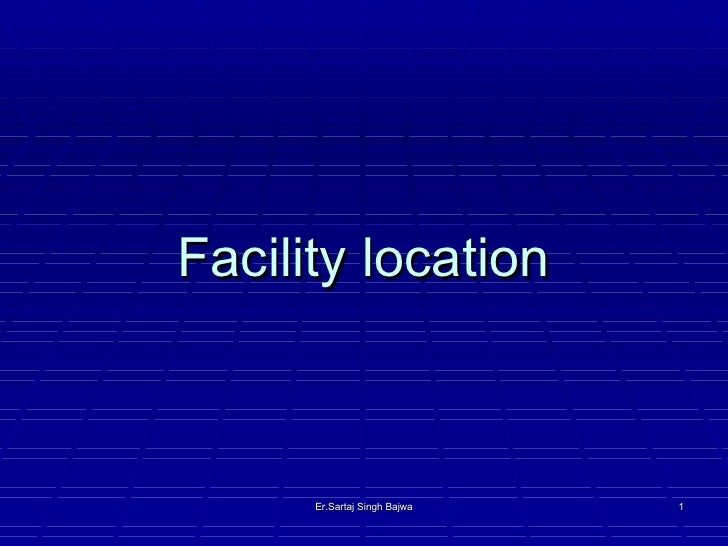 Facility location Er.Sartaj Singh Bajwa
