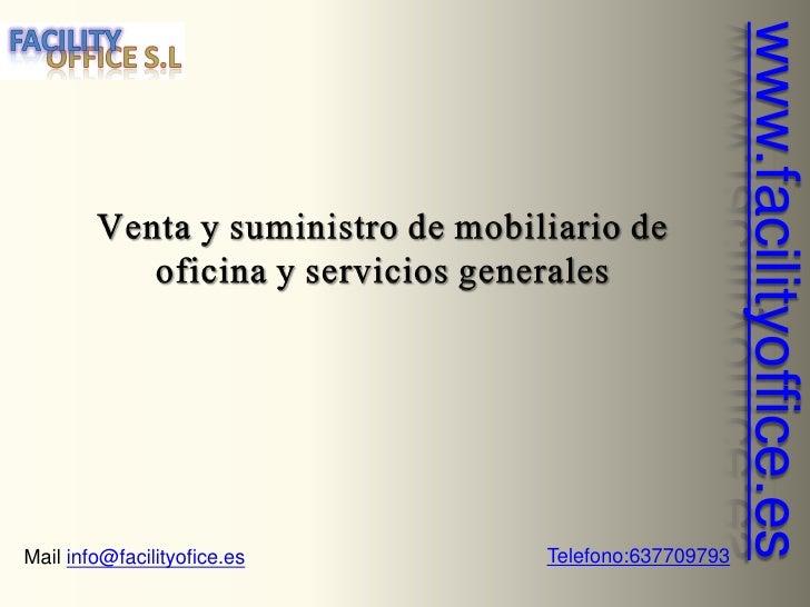www.facilityoffice.esMail info@facilityofice.es   Telefono:637709793