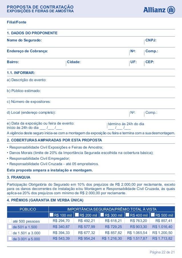 Página 22 de 21PROPOSTA DE CONTRATAÇÃOEXPOSIÇÕES E FEIRAS DE AMOSTRANome do Segurado: CNPJ:Endereço de Cobrança: No: Comp....