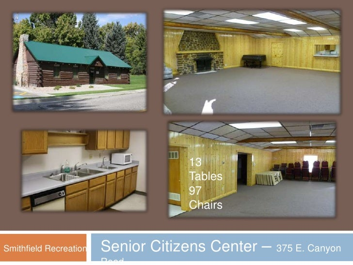13 Tables<br />97 Chairs<br />Senior Citizens Center – 375 E. Canyon Road <br />Smithfield Recreation<br />