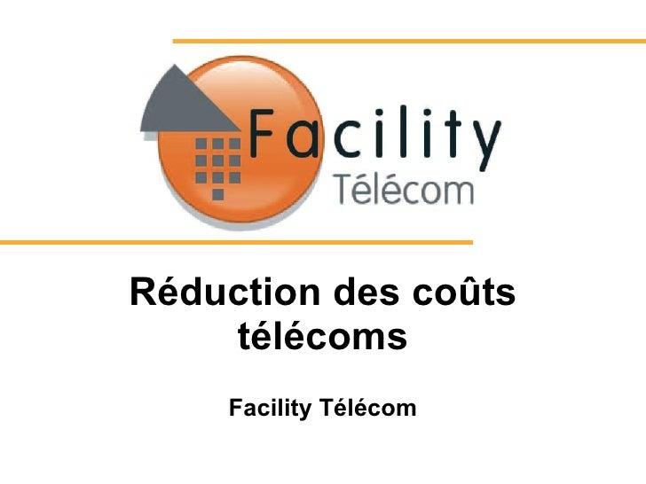 Réduction des coûts télécoms Facility Télécom