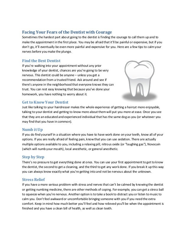 Facing Your Fears of the Dentist with Courage  Sometimes the hardest part about going to the dentist is finding the courag...