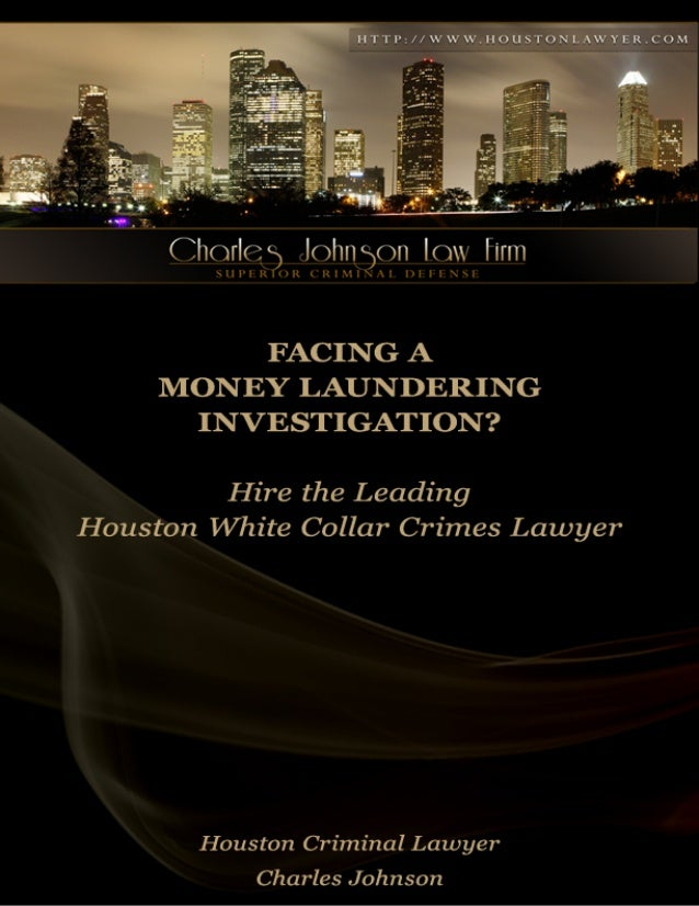 Houston White Collar Crimes Lawyer: Charged with Money Laundering?