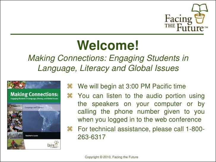 Welcome! Making Connections: Engaging Students in   Language, Literacy and Global Issues            We will begin at 3:00...