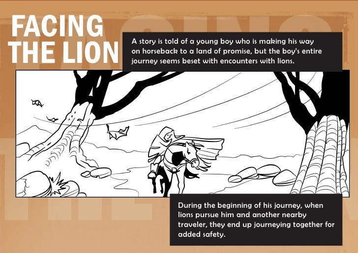 FacingFacingthe Lion           A story is told of a young boy who is making his way           on horseback to a land of pr...