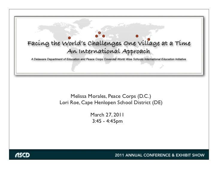 Melissa Morales, Peace Corps (D.C.)Lori Roe, Cape Henlopen School District (DE)             March 27, 2011             3:4...