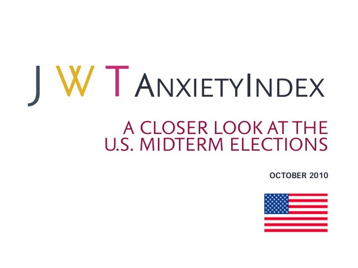 ANXIETYINDEX  A CLOSER LOOK AT THEU.S. MIDTERM ELECTIONS                OCTOBER 2010