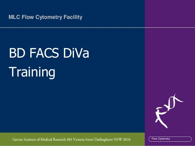 MLC Flow Cytometry FacilityBD FACS DiVaTraining                              Flow Cytometry