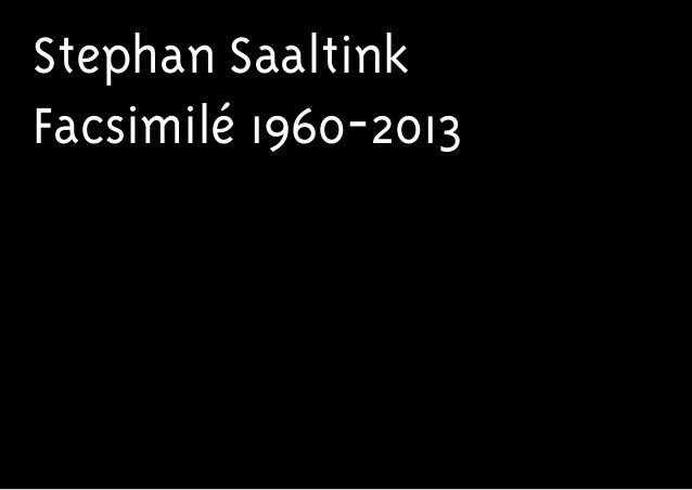 Stephan Saaltink Facsimilé 1960-2013