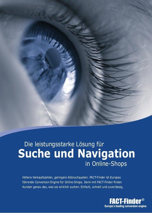 Höhere Verkaufszahlen, geringere Abbruchquoten. FACT-Finder ist Europas führende Conversion Engine für Online-Shops. Denn ...
