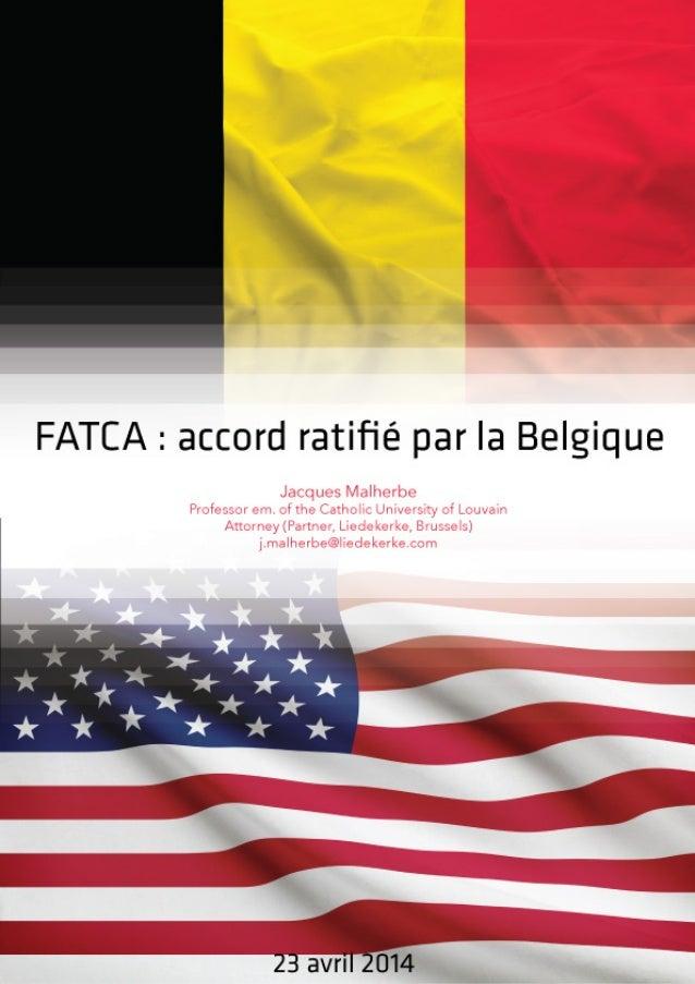 FATCA  :  accord  ratifié  par  la  Belgique      Les  initiales  FATCA  désignent...